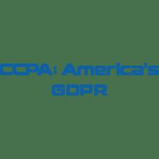 CCPA: America's GDPR