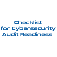 Checklist for Cybersecurity Audit Readiness
