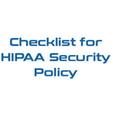 Checklist for HIPAA Security Policy