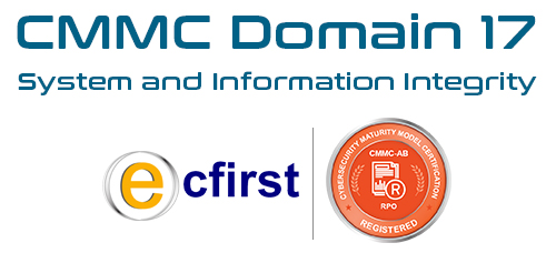 CMMC Domain 17: System and Information Integrity