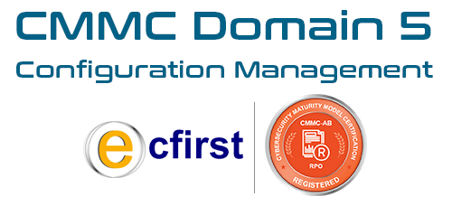 CMMC Domain 5: Configuration Management
