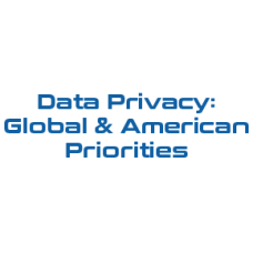 Data Privacy: Global & American Priorities