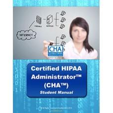 Certified HIPAA Administrator™ (CHA™) Study Guide