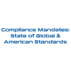 Compliance Mandates: State of Global & American Standards