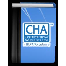 Certified HIPAA Administrator™ (CHA™) Study Kit
